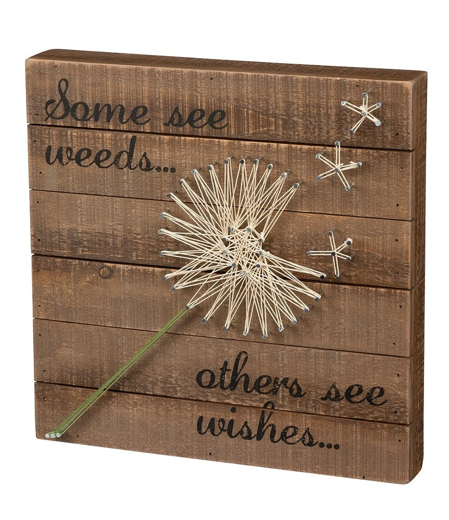 Primitives by Kathy Some See Weeds, Others See Wishes Dandelion String Art Wood Box Sign