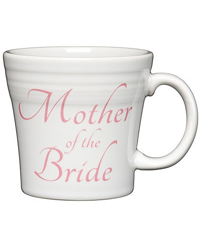 Fiesta Wedding Collection #double;Mother of The Bride#double; 15 oz. Tapered Mug