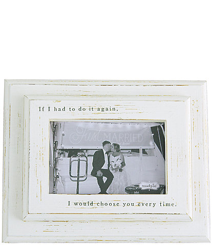 Mud Pie Wedding Collection #double;If I had to do it again#double; 4x6 Distressed Frame