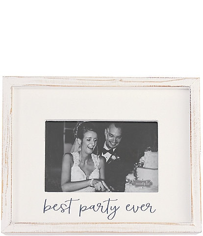 Mud Pie White Washed Best Party Ever Wood Frame