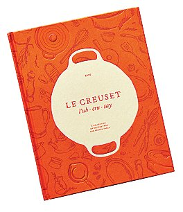 Image of Le Creuset Cookbook: A Collection of Recipes From Our French Table