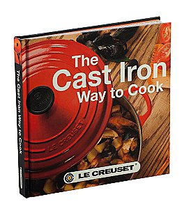 Image of Le Creuset The Cast Iron Way to Cook Cookbook