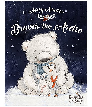 Image of Bunnies By The Bay Avery the Aviator Braves the Arctic Book