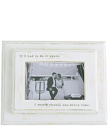 "Image of Mud Pie Wedding Collection ""If I had to do it again"" 4x6 Distressed Frame"