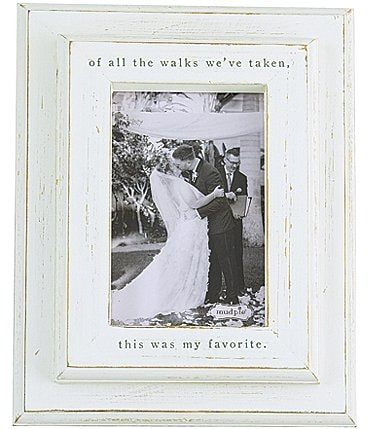 "Image of Mud Pie Wedding Collection ""Of All The Walks"" Distressed 4x6"" Frame"