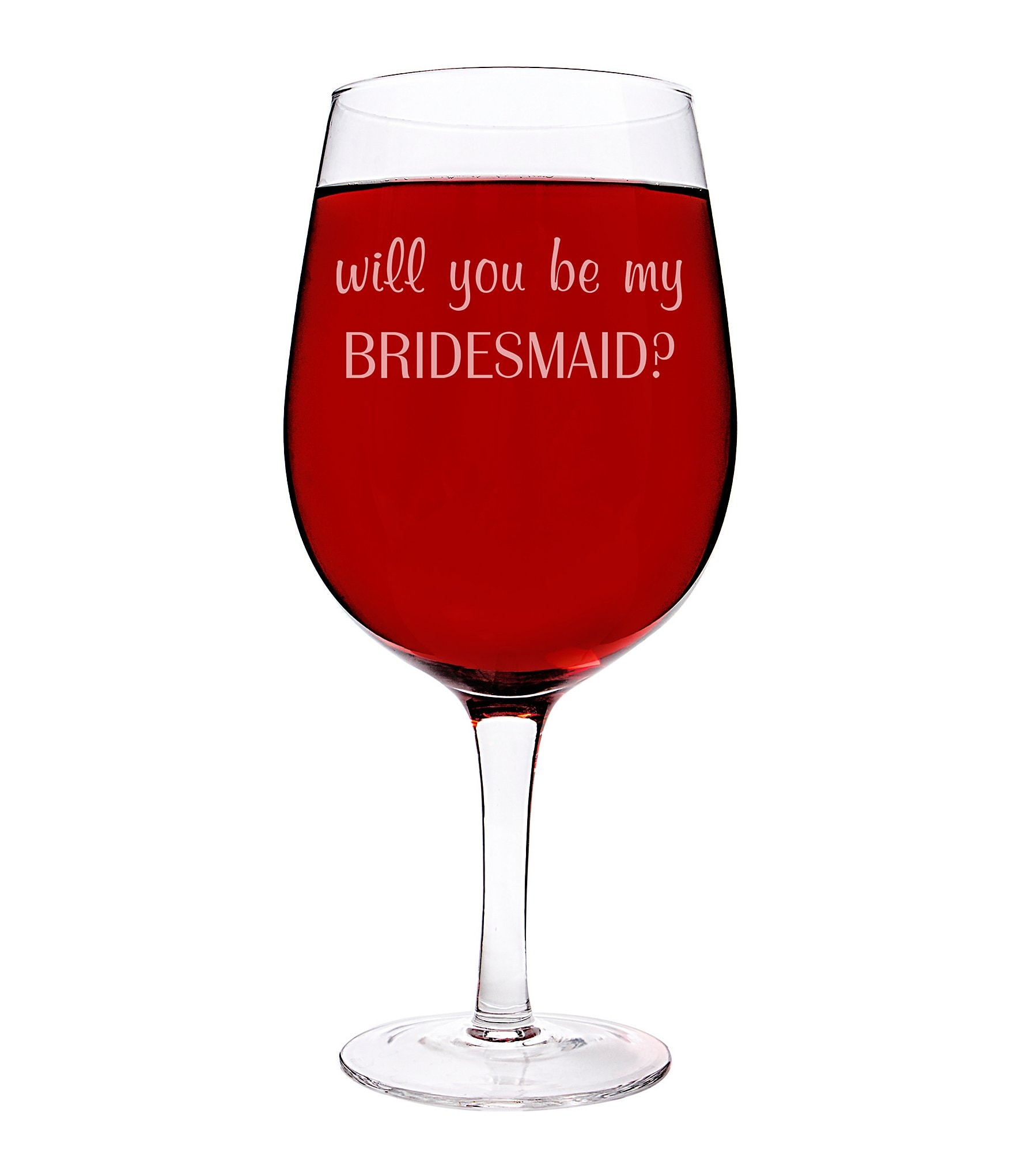a5afcd5a4a5 Cathy's Concepts Will You Be My Bridesmaid XL Wine Glass | Dillard's